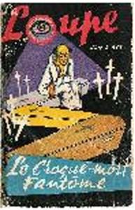 Le croque-mort fantôme-La Loupe Policière n47