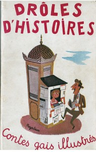 Droles d'histoires contes gais illustrés