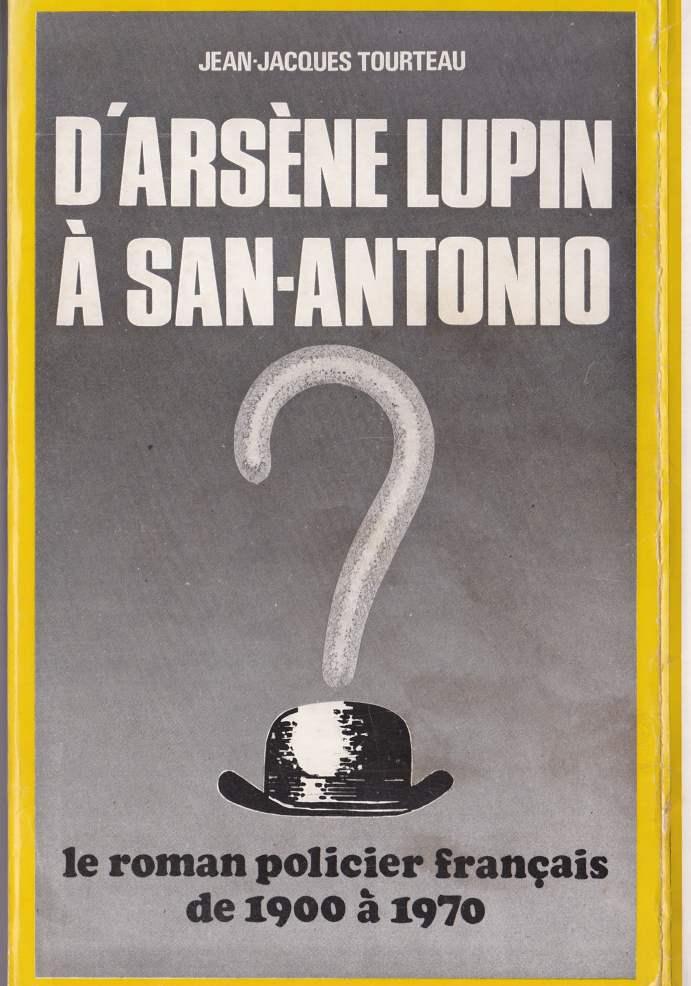 D'Arsene Lupin à San-Antonio