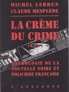 La crème du crime Tome I