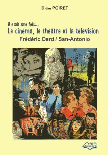 il était une fois... le cinéma, le théâtre et la télévision
