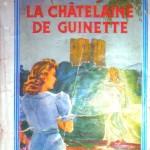 la chatelaine de Guinette