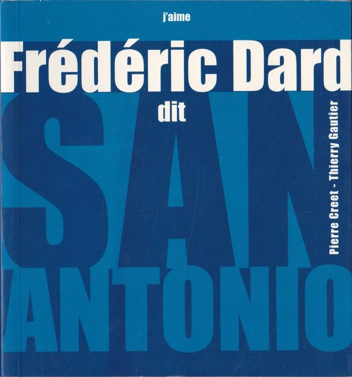J'aime Frédéric Dard dit San-Antonio