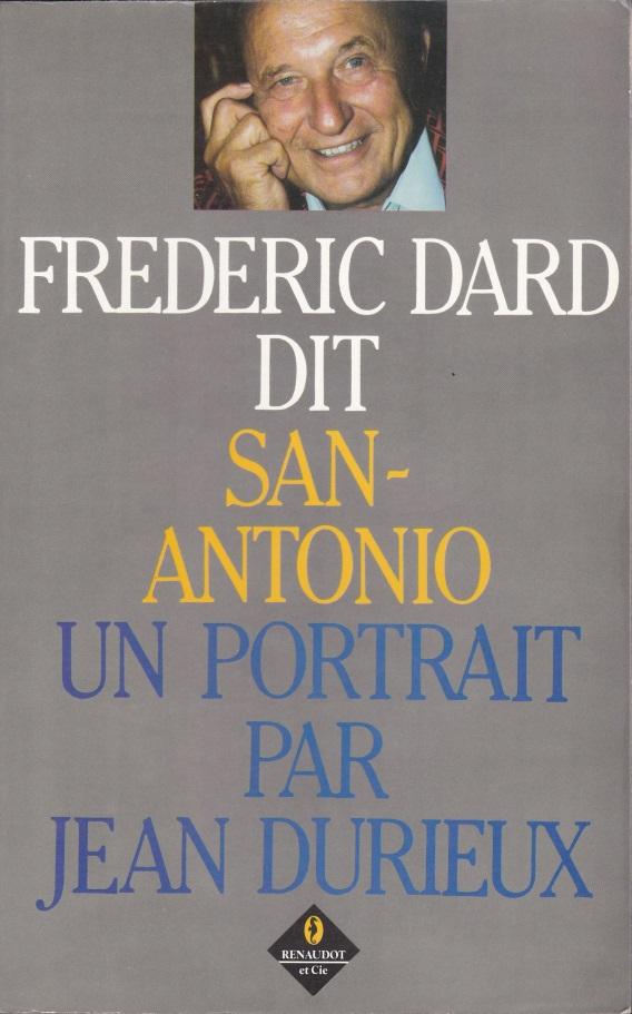 Frédéric Dard dit San-Antonio Un portrait
