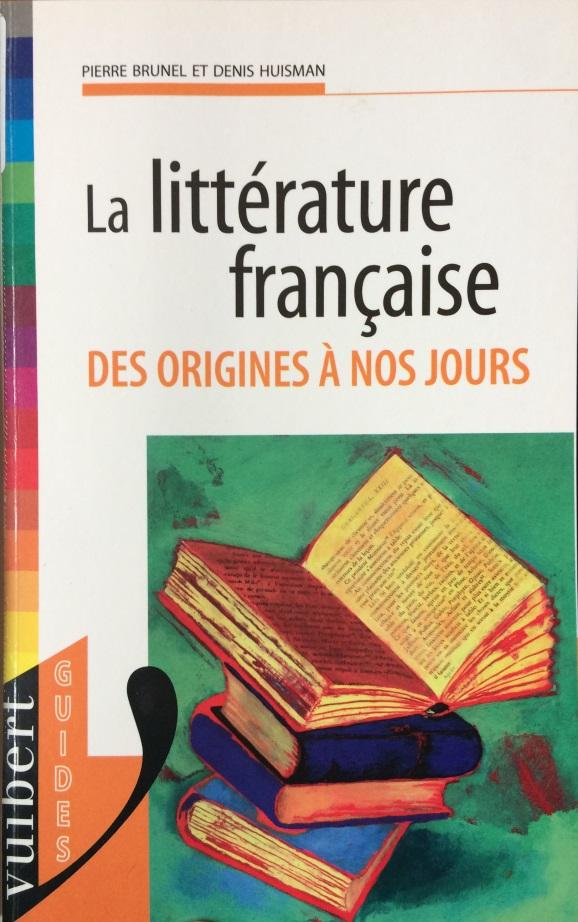 La littérature française des origines à nos jours