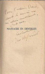 dedicace Dard sur massacre en dentelles