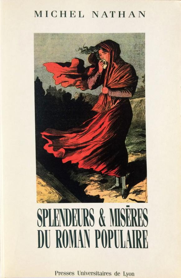 Splendeurs et miseres du roman populaire